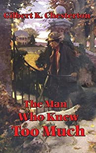 The Man Who Knew Too Much par G.K. Chesterton