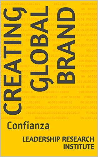Creating global brand: Confianza por LEADERSHIP research institute