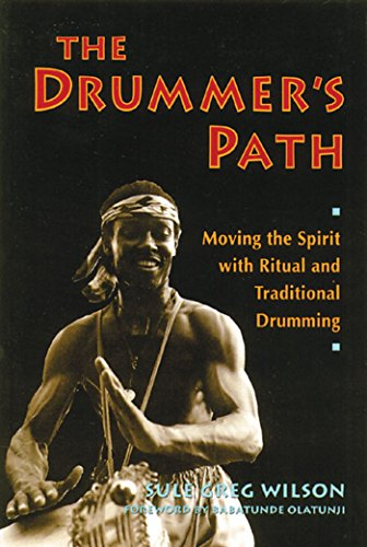 Drummer's Path: Ritual and Tradition