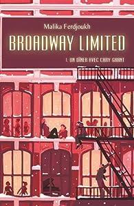 Broadway Limited, tome 1 : Un dîner avec Cary Grant par Malika Ferdjoukh
