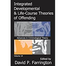 Integrated Developmental and Life-course Theories of Offending: 14 (Advances in Criminological Theory)