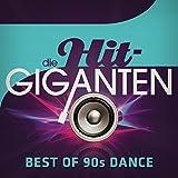 Die Hit Giganten Best of 90's Dance [Explicit]