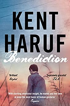 Benediction (Plainsong Series Book 3) by [Haruf, Kent]