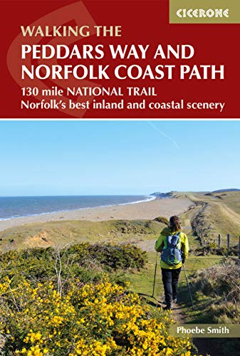 The Peddars Way and Norfolk Coast path: 130-mile national trail - Norfolk's best inland and coastal scenery