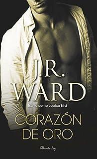 Corazón de oro par J.R. Ward