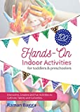 Hands - on Indoor Activities for Toddlers and Preschoolers: Interactive, Creative and Fun Activities to Cultivate Talents and Curiosities (Vol Book 1)