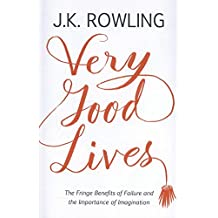 Very Good Lives : The Fringe Benefits of Failure and the Importance of Imagination.
