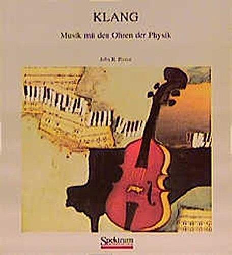 Klang: Musik mit den Ohren der Physik