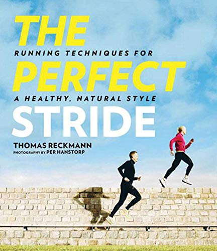 The Perfect Stride: A Runner's Guide to Healthier Technique, Performance, and Speed por Thomas Reckmann