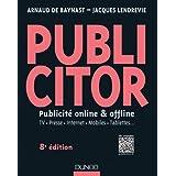 Publicitor - 8e éd. (+ site compagnon) : Publicité offline et online - TV. Presse. Internet. Mobiles. Tablettes... (Livres en Or)