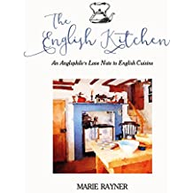 The English Kitchen: An Anglophile's Love Note to English Cuisine