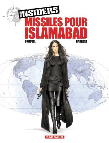 Insiders, Tome 3 : Missiles pour Islamabad par Bartoll, Garreta