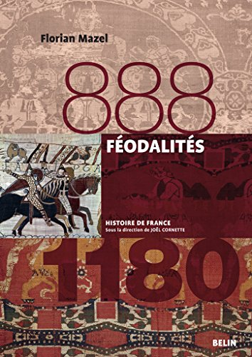 Féodalités (888-1180) (Histoire de France) par Florian Mazel