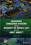 #9: Designing Embedded Systems and the Internet of Things (IoT) with the ARM mbed (Wiley - IEEE)