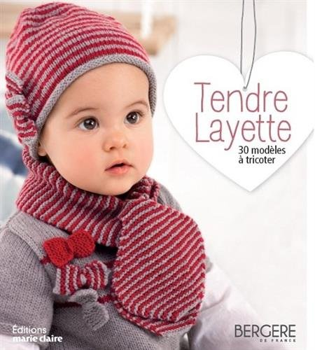 Tendre layette : 30 modèles à tricoter