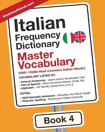 Italian Frequency Dictionary - Master Vocabulary: 7501-10000 Most Common Italian Words: Volume 4 por MostUsedWords