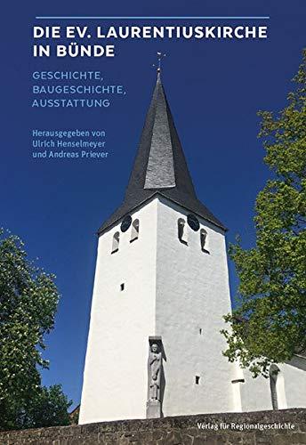 Die Ev. Laurentiuskirche in Bünde: Geschichte, Baugeschichte, Ausstattung (Herforder Forschungen)