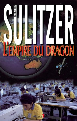 L'Empire du Dragon (Editions 1 - Collection Paul-Loup Sulitzer)