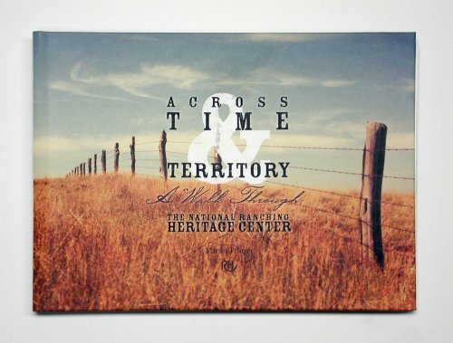 Across Time & Territory: A Walk Through the National Ranching Heritage Center by Marsha Pfluger (2004-10-15)