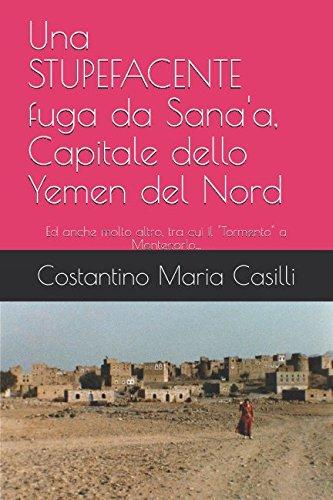 """Una STUPEFACENTE fuga da Sana'a, Capitale dello Yemen del Nord: Ed anche molto altro, tra cui il """"Tormento"""" a Montecarlo..."""