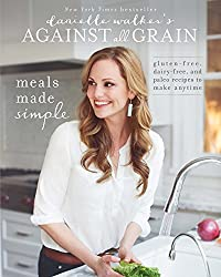 Danielle Walker's Against All Grain: Meals Made Simple: Gluten-Free, Dairy-Free, and Paleo Recipes to Make Anytime (English Edition)