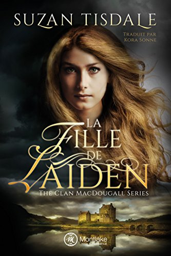 La Fille de Laiden (The Clan MacDougall t. 1)
