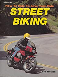 How to Ride to Save Your Life: Street Biking