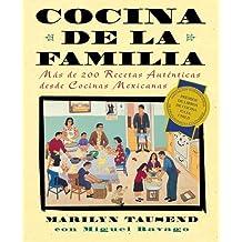 Cocina de la Familia (Family Kitchen): Mas de 200 Recetas Autenticas de Cocinas Mexicanas