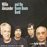 Dog Bar Yacht Club by Willie Alexander & the Boom Boom Band (2005-08-02)