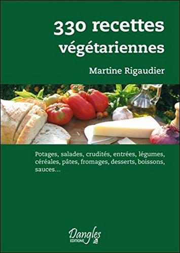 330 recettes végétariennes par Martine Rigaudier