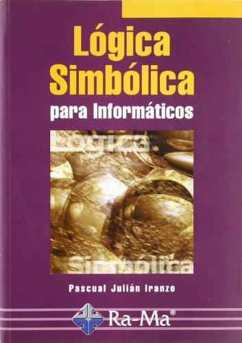 Lógica Simbólica para Informáticos. por Pascual Julián Iranzo