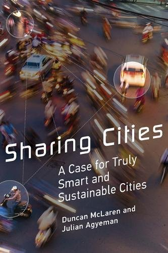 Sharing Cities: A Case for Truly Smart and Sustainable Cities (Urban and Industrial Environments) por Duncan McLaren
