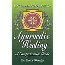 Ayurvedic Healing: A Comprehensive Guide (English Edition)