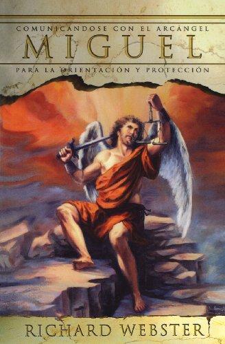 Miguel: Comunic?ndose Con El ARC?Ngel Para La Orientaci?n y Protecci?n = Michael (Spanish Angels)