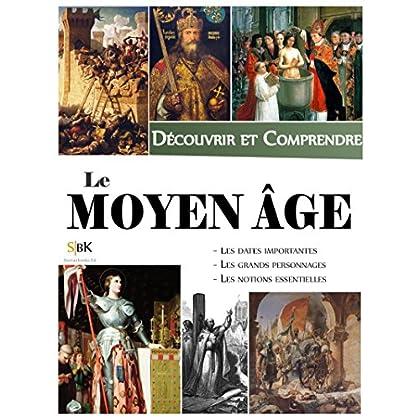 Le Moyen Âge: Découvrir et Comprendre