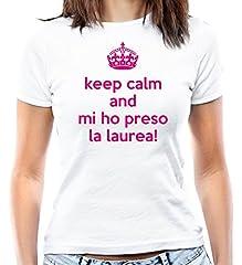 Idea Regalo - T-Shirt Keep Calm Mi Ho preso la Laurea! - Maglia Donna Sagomata Scherzo Divertente