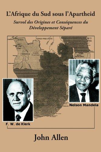L'Afrique du Sud sous l'Apartheid: Survol des Origines et Conséquences du Développement Séparé par John Allen