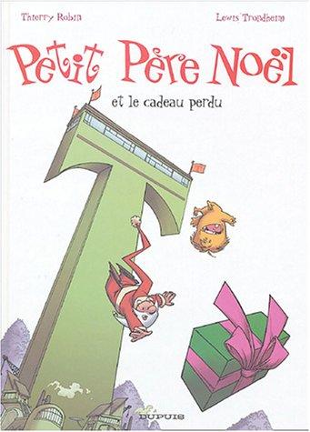 Petit Père Noël, Tome 5 : Petit Père Noël et le cadeau perdu