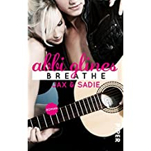 Breathe – Jax und Sadie: Roman (Sea Breeze 1)
