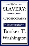 Up from Slavery: An Autobiography (an African American Heritage Book) by Booker T. Washington (2008-01-14)