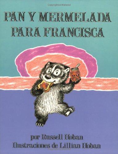 Pan y Mermelada Para Francisca por Russell Hoban