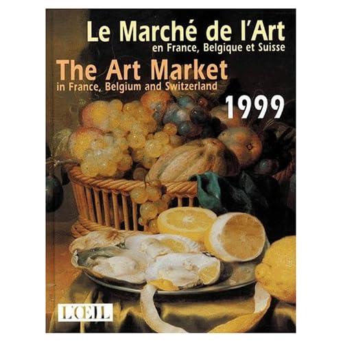 Le marché de l'art en France, Belgique et Suisse 1999. N° spécial : L'oeil