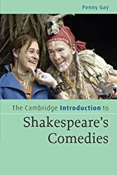 The Cambridge Introduction to Shakespeare's Comedies (Cambridge Introductions to Literature) by Penny Gay (2012-04-25)