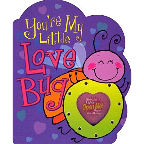 You're My Little Love Bug (Parent Love Letters)
