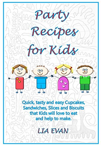 Party Recipes for Kids: Quick, tasty and easy Cupcakes, Sandwiches, Slices and Biscuits that Kids will love to eat and help to make. (English Edition)