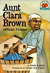 Aunt Clara Brown: Official Pioneer (On My Own Biographies (Paperback))