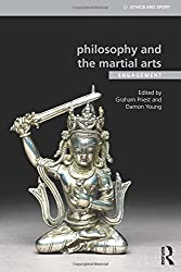 Philosophy and the Martial Arts: Engagement (Ethics and Sport)