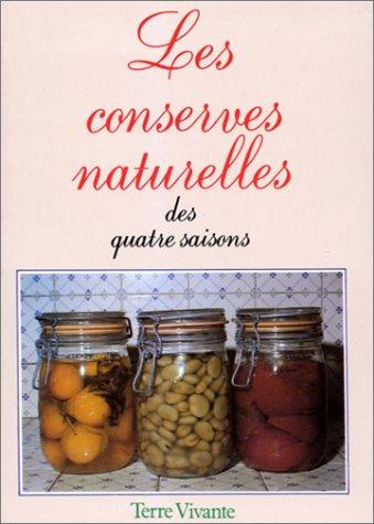 LES CONSERVES NATURELLES DES 4 SAISONS par Collectif