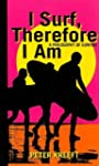 I Surf, Therefore I Am: A Philosophy...