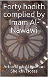 Forty hadith complied by Imam Al-Nawawi (Sheikhy Notes Book 4)